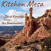Kitchen Mesa (feat. The Boombusters) de David Kuncicky