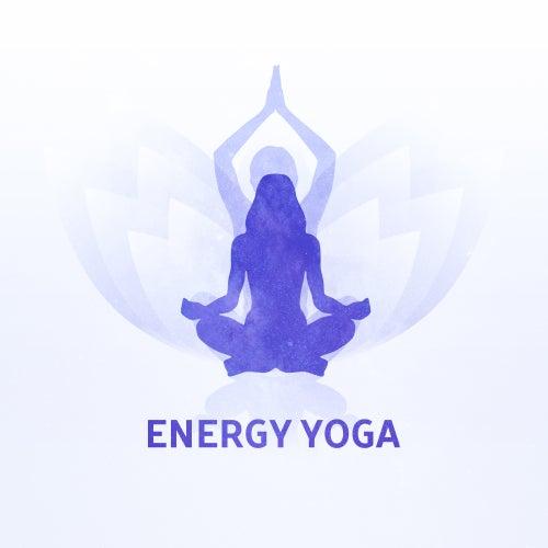Energy Yoga by Yoga Music