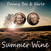 Summer Wine by Danny Bee and Karlo