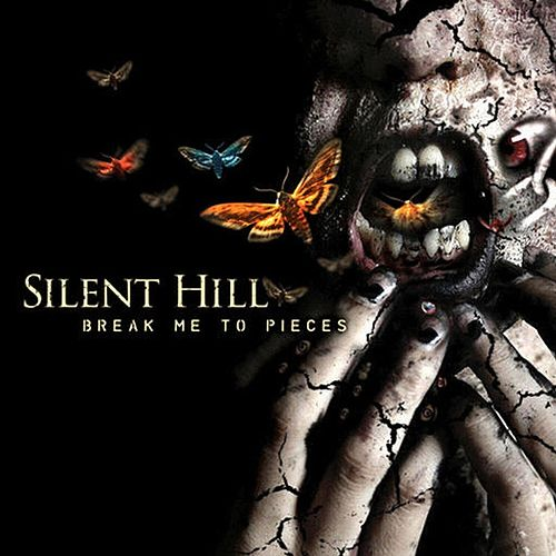 Break Me to Pieces by Silent Hill