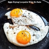Eggs Frying Loopable With No Fade by Relaxing Sleep Sound