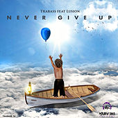 Never Give Up (Feat. Lusion) - Single by Trabass