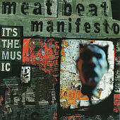 It's the Music von Meat Beat Manifesto