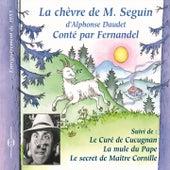 La chèvre de M. Seguin, suivi de Le curé de Cucugnan, La mule du Pape, Le secret de Maître Cornille (Enregistrement de 1955) von Fernandel