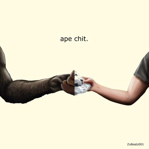 Ape Chit. by ZuKeepa