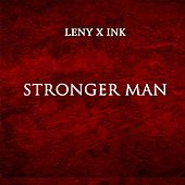 Stronger Man by Ink
