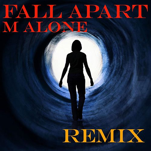 Fall Apart (C Lundahl Remix) by Malone