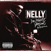 Da Derrty Versions: The Reinvention by Nelly