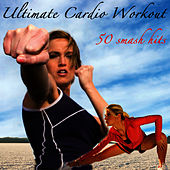 Ultimate Cardio Workout - 50 Smash Hits von Cardio All-Stars
