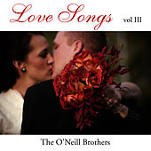 Love Songs: Instrumental Piano, Vol. 3 by The O'Neill Brothers