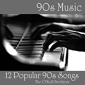 90s Music - 12 Popular 90s Songs by The O'Neill Brothers