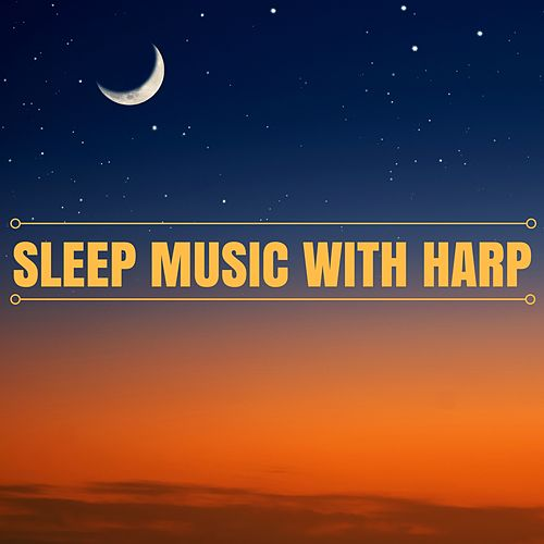 Sleep Music with Harp - Deep Sleeping Songs for Adults CD by Sleep Music System
