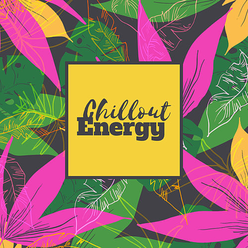 Chillout Energy by Top 40