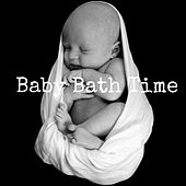 Baby Bath Time - Healing Music for the Body & Mind by Bath Time Baby Music Lullabies