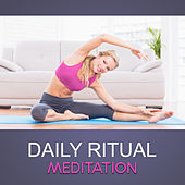 Daily Ritual Meditation by Relaxing Music Therapy