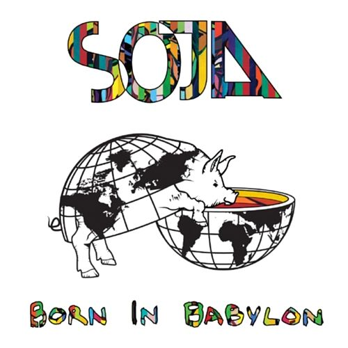 Born In Babylon (Bonus Track Version) by Soja