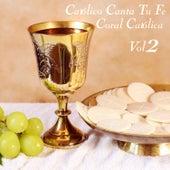 Católico Canta Tu Fe (Vol. 2) de Coral Católica