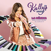 KALLY's Mashup: La Música (Banda Sonora Original de la Serie de TV) by KALLY'S Mashup Cast