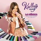 KALLY's Mashup: La Música (Banda Sonora Original de la Serie de TV) von KALLY'S Mashup Cast