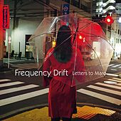 Letters to Maro by Frequency Drift