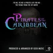 Pirates Of The Caribbean - Yo Ho, Yo Ho! A Pirates Life For Me Theme by Geek Music