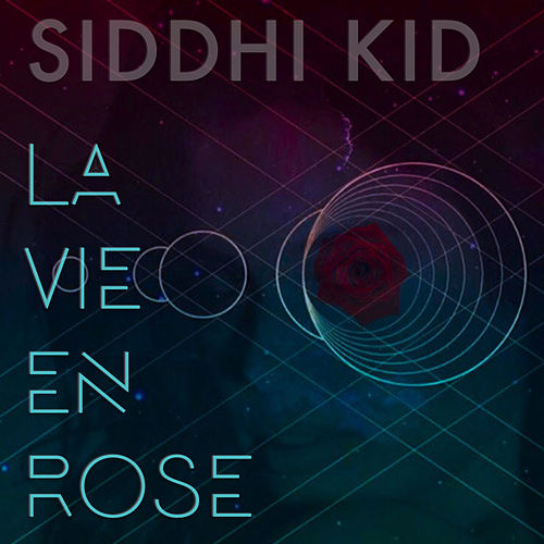 La Vie En Rose by Siddhi Kid