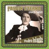 Pasión eterna (1943 -1957) by Pedro Infante
