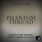 Phantom Thread - House of Woodcock Theme by Geek Music