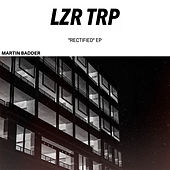 Rectified EP by Martin Badder