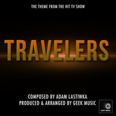 Travelers - Main Theme by Geek Music