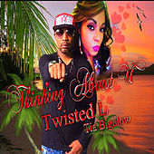 Thinking About U (feat. Tia Bigelow) by Twisted L