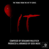 IT - Every 27 Years - Main Theme by Geek Music