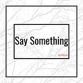 Say Something by DJ Roody