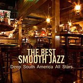 The Best Smooth Jazz (Deep South America All Stars) de Various Artists