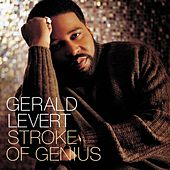 Stroke Of Genius by Gerald Levert