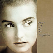 Don't Cry for Me Argentina von Sinead O'Connor