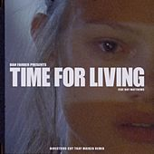 Time For Living (feat. Boy Matthews) (Director's Cut Tkay Maidza Remix) von Dan Farber