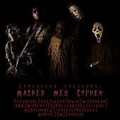 Masked Men Cypher by LyteSpeed