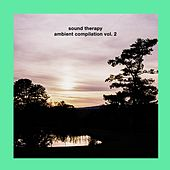 Ambient Compilation, Vol. 2: Sound Therapy by Various Artists