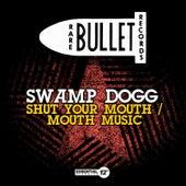 Shut Your Mouth / Mouth Music de Swamp Dogg