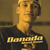Danada by Mano Kaue