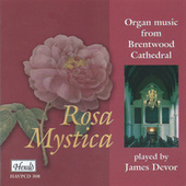 Rosa Mystica (Organ Music from Brentwood Cathedral) de James Devor