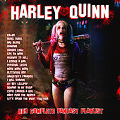 Harley Quinn - Her Complete Fantasy Playlist by Various Artists