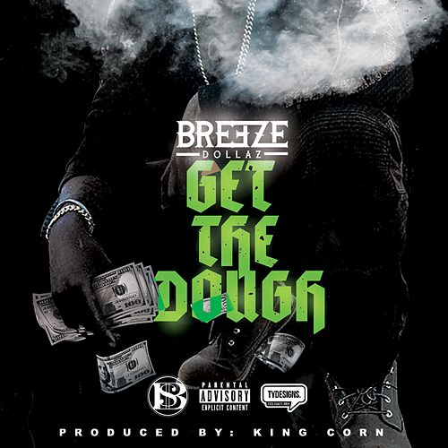Get the Dough by Breeze Dollaz