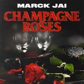 Champagne & Roses - EP von Marck Jai