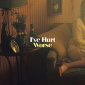 I've Hurt Worse by Courtney Marie Andrews