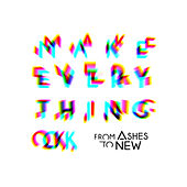 Make Everything Ok by From Ashes to New