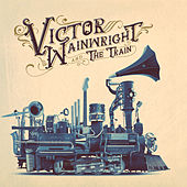 Victor Wainwright and the Train by Victor Wainwright