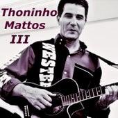 Thoninho Mattos, Vol. III de Various Artists