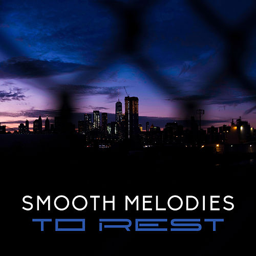 Smooth Melodies to Rest by The Jazz Instrumentals